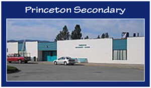 Princeton Secondary School, 201 Old Merritt Road, Princeton, BC V0X 1W0